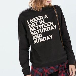 Zara I Need a Day Between Sat and Sun Sweatshirt